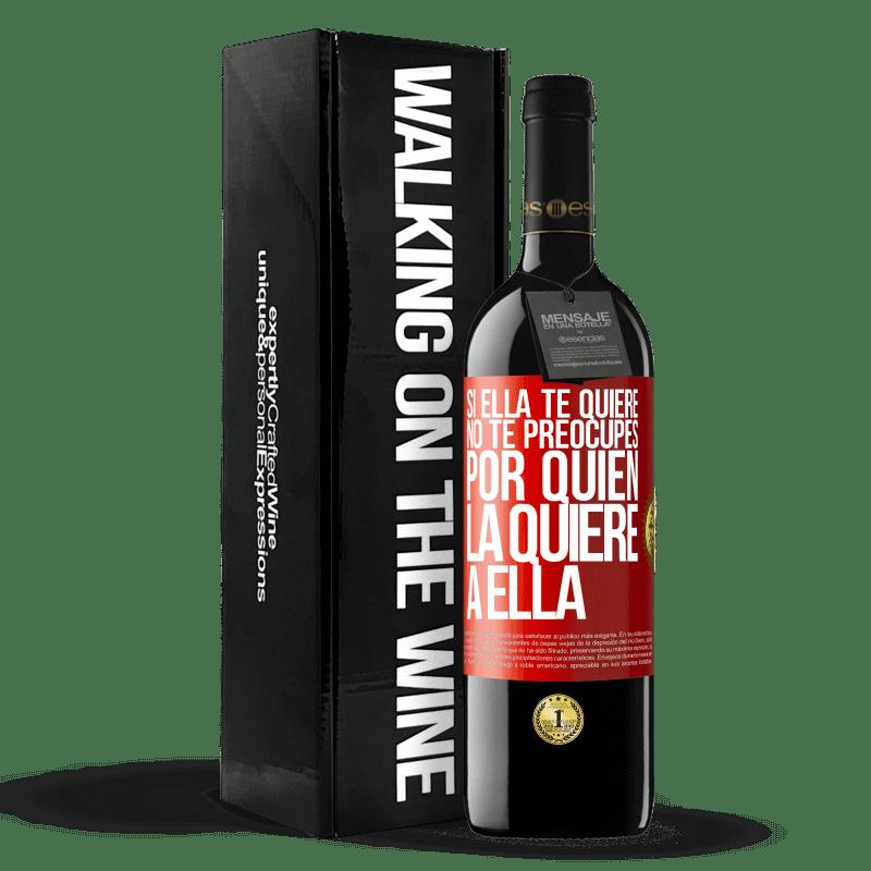 24,95 € Envoi gratuit   Vin rouge Édition RED Crianza 6 Mois Si elle vous aime, ne vous inquiétez pas de savoir qui l'aime Étiquette Rouge. Étiquette personnalisable Vieillissement en fûts de chêne 6 Mois Récolte 2018 Tempranillo