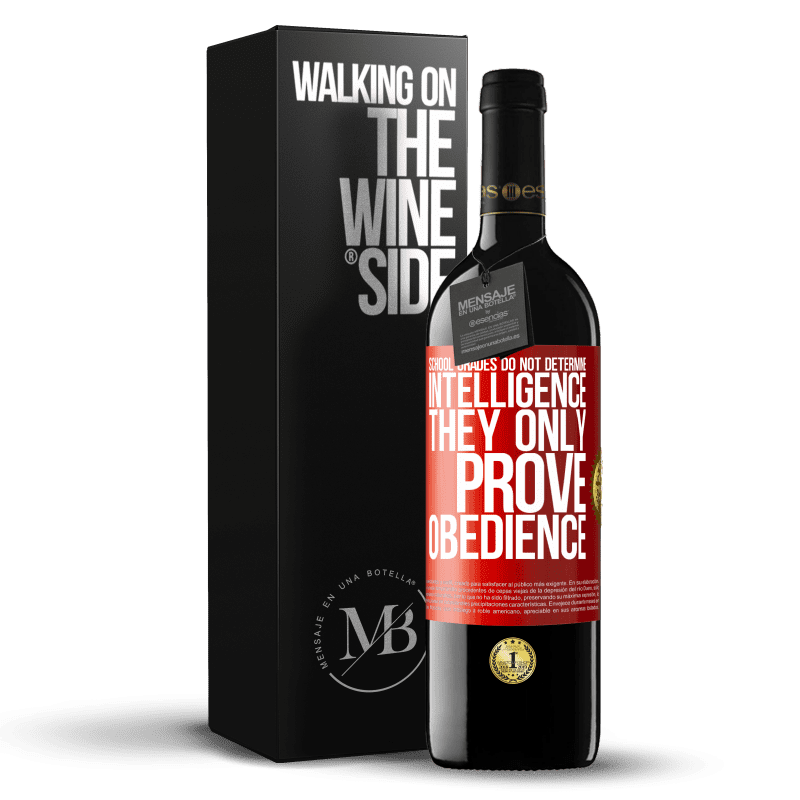 24,95 € Free Shipping   Red Wine RED Edition Crianza 6 Months School grades do not determine intelligence. They only prove obedience Red Label. Customizable label Aging in oak barrels 6 Months Harvest 2018 Tempranillo