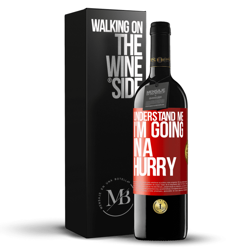 24,95 € Free Shipping | Red Wine RED Edition Crianza 6 Months Understand me, I'm going in a hurry Red Label. Customizable label Aging in oak barrels 6 Months Harvest 2018 Tempranillo