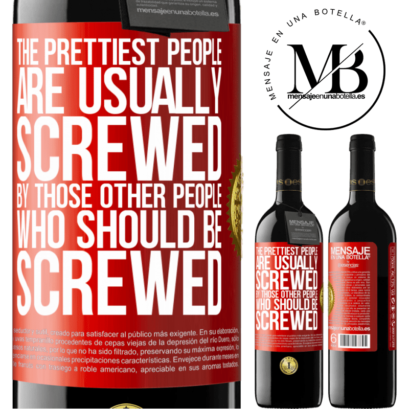 24,95 € Free Shipping | Red Wine RED Edition Crianza 6 Months The prettiest people are usually screwed by those other people who should be screwed Red Label. Customizable label Aging in oak barrels 6 Months Harvest 2018 Tempranillo