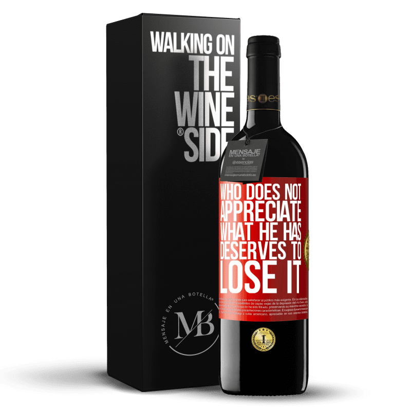 24,95 € Free Shipping | Red Wine RED Edition Crianza 6 Months Who does not appreciate what he has, deserves to lose it Red Label. Customizable label Aging in oak barrels 6 Months Harvest 2018 Tempranillo