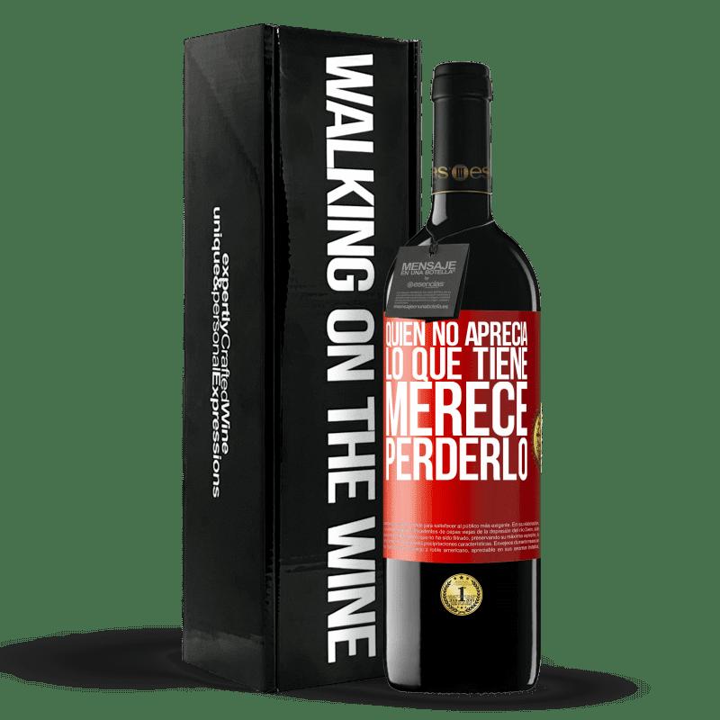 24,95 € Envoi gratuit | Vin rouge Édition RED Crianza 6 Mois Qui n'apprécie pas ce qu'il a, mérite de le perdre Étiquette Rouge. Étiquette personnalisable Vieillissement en fûts de chêne 6 Mois Récolte 2018 Tempranillo