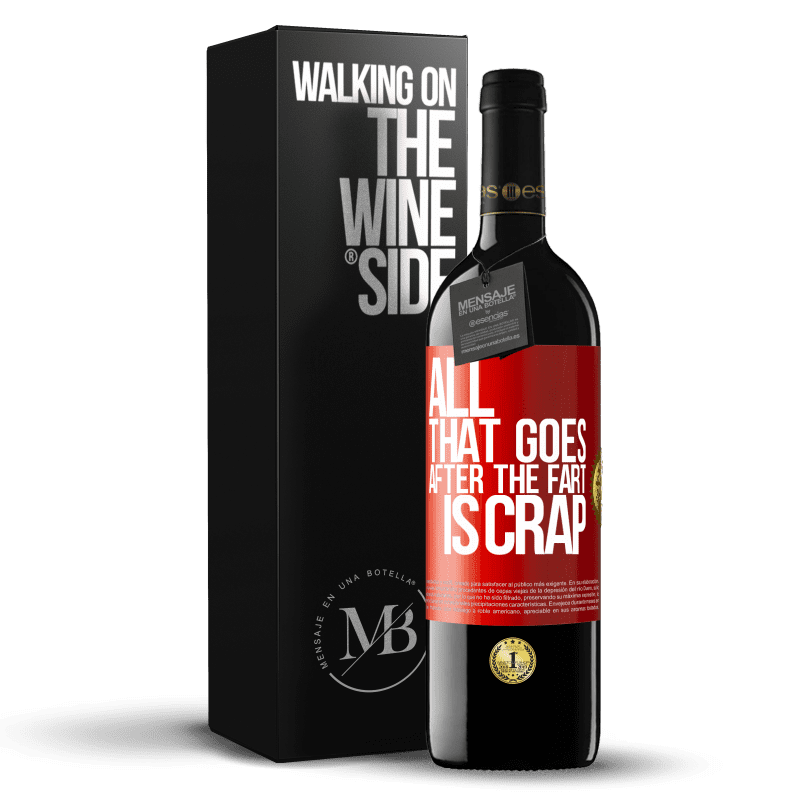 24,95 € Free Shipping | Red Wine RED Edition Crianza 6 Months All that goes after the fart is crap Red Label. Customizable label Aging in oak barrels 6 Months Harvest 2018 Tempranillo