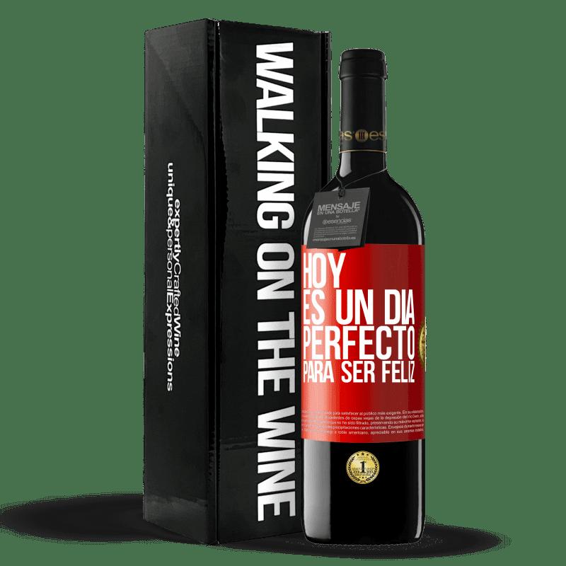 24,95 € Envoi gratuit | Vin rouge Édition RED Crianza 6 Mois Aujourd'hui est une journée parfaite pour être heureux Étiquette Rouge. Étiquette personnalisable Vieillissement en fûts de chêne 6 Mois Récolte 2018 Tempranillo