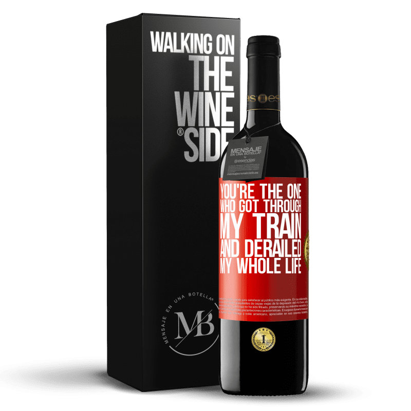 24,95 € Free Shipping | Red Wine RED Edition Crianza 6 Months You're the one who got through my train and derailed my whole life Red Label. Customizable label Aging in oak barrels 6 Months Harvest 2018 Tempranillo