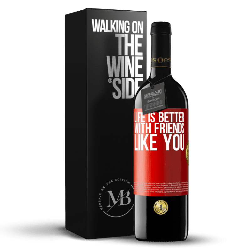 24,95 € Free Shipping | Red Wine RED Edition Crianza 6 Months Life is better, with friends like you Red Label. Customizable label Aging in oak barrels 6 Months Harvest 2018 Tempranillo
