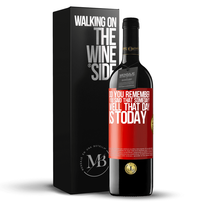 24,95 € Free Shipping | Red Wine RED Edition Crianza 6 Months Do you remember you said that someday? Well that day is today Red Label. Customizable label Aging in oak barrels 6 Months Harvest 2018 Tempranillo