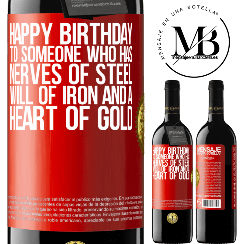 24,95 € Free Shipping | Red Wine RED Edition Crianza 6 Months Happy birthday to someone who has nerves of steel, will of iron and a heart of gold Red Label. Customizable label Aging in oak barrels 6 Months Harvest 2018 Tempranillo