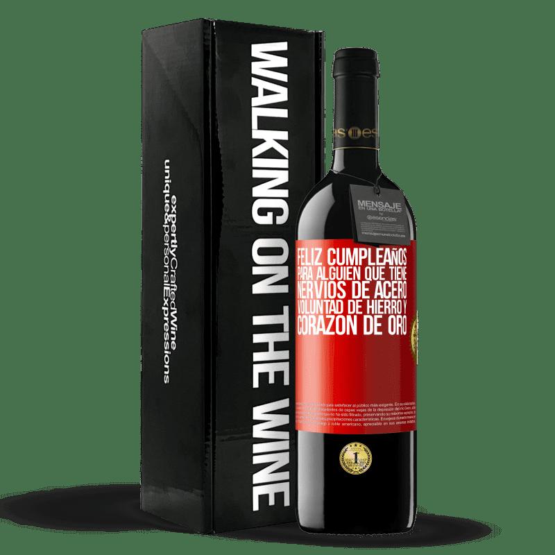 24,95 € Envoi gratuit | Vin rouge Édition RED Crianza 6 Mois Joyeux anniversaire à quelqu'un qui a des nerfs d'acier, une volonté de fer et un cœur d'or Étiquette Rouge. Étiquette personnalisable Vieillissement en fûts de chêne 6 Mois Récolte 2018 Tempranillo