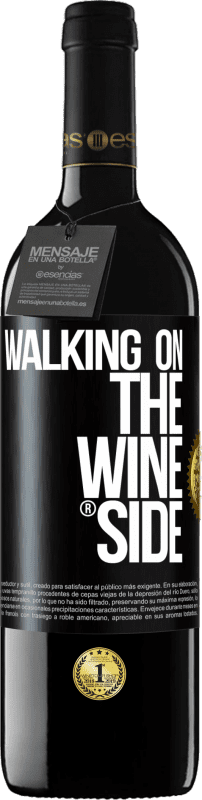 24,95 € | Red Wine RED Edition Crianza 6 Months Walking on the Wine Side® Black Label. Customizable label Aging in oak barrels 6 Months Harvest 2018 Tempranillo
