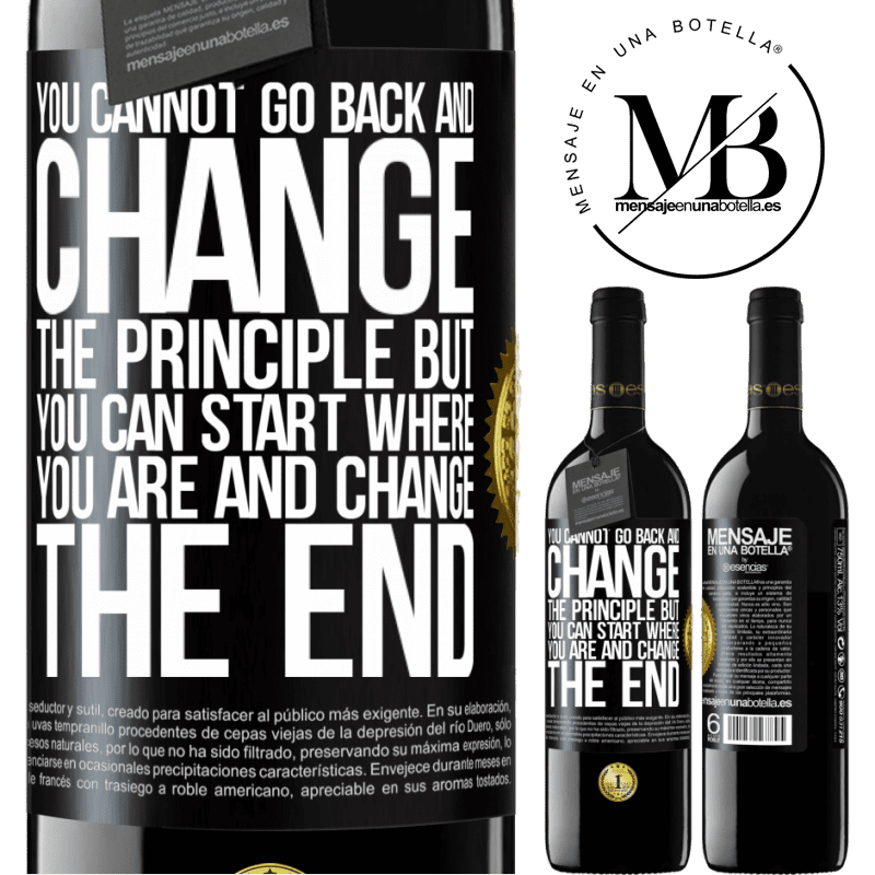 24,95 € Free Shipping | Red Wine RED Edition Crianza 6 Months You cannot go back and change the principle. But you can start where you are and change the end Black Label. Customizable label Aging in oak barrels 6 Months Harvest 2018 Tempranillo