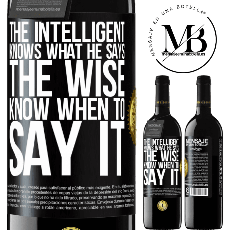 24,95 € Free Shipping | Red Wine RED Edition Crianza 6 Months The intelligent knows what he says. The wise know when to say it Black Label. Customizable label Aging in oak barrels 6 Months Harvest 2018 Tempranillo