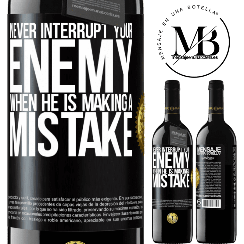24,95 € Free Shipping | Red Wine RED Edition Crianza 6 Months Never interrupt your enemy when he is making a mistake Black Label. Customizable label Aging in oak barrels 6 Months Harvest 2018 Tempranillo