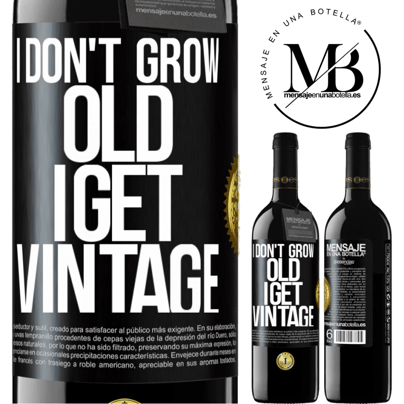 24,95 € Free Shipping   Red Wine RED Edition Crianza 6 Months I don't grow old, I get vintage Black Label. Customizable label Aging in oak barrels 6 Months Harvest 2018 Tempranillo