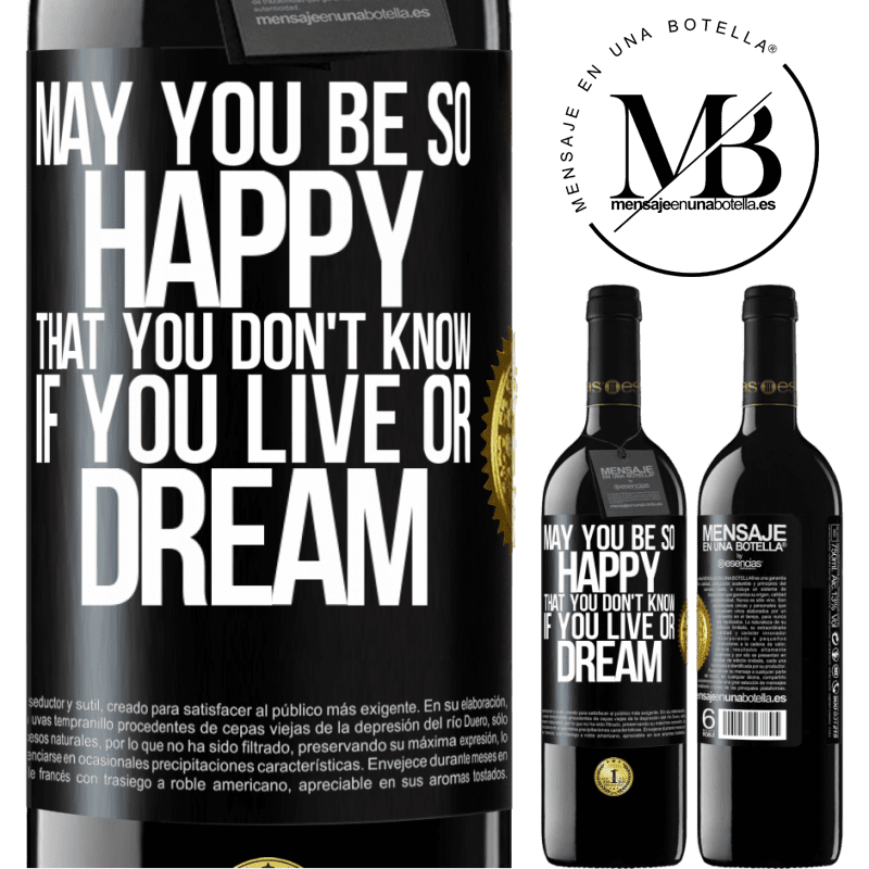 24,95 € Free Shipping | Red Wine RED Edition Crianza 6 Months May you be so happy that you don't know if you live or dream Black Label. Customizable label Aging in oak barrels 6 Months Harvest 2018 Tempranillo