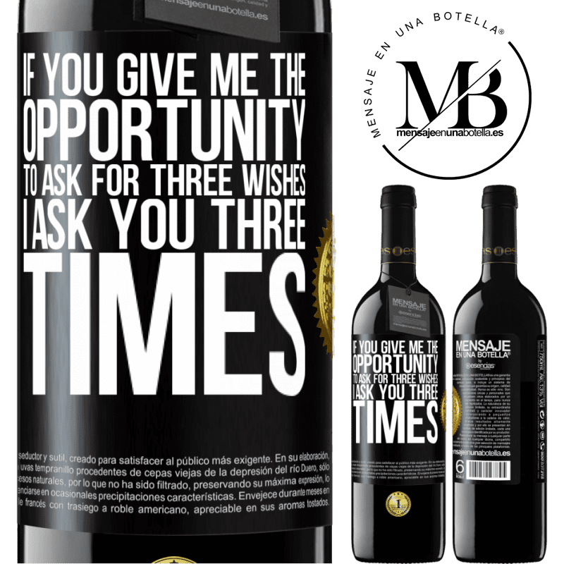 24,95 € Free Shipping | Red Wine RED Edition Crianza 6 Months If you give me the opportunity to ask for three wishes, I ask you three times Black Label. Customizable label Aging in oak barrels 6 Months Harvest 2018 Tempranillo