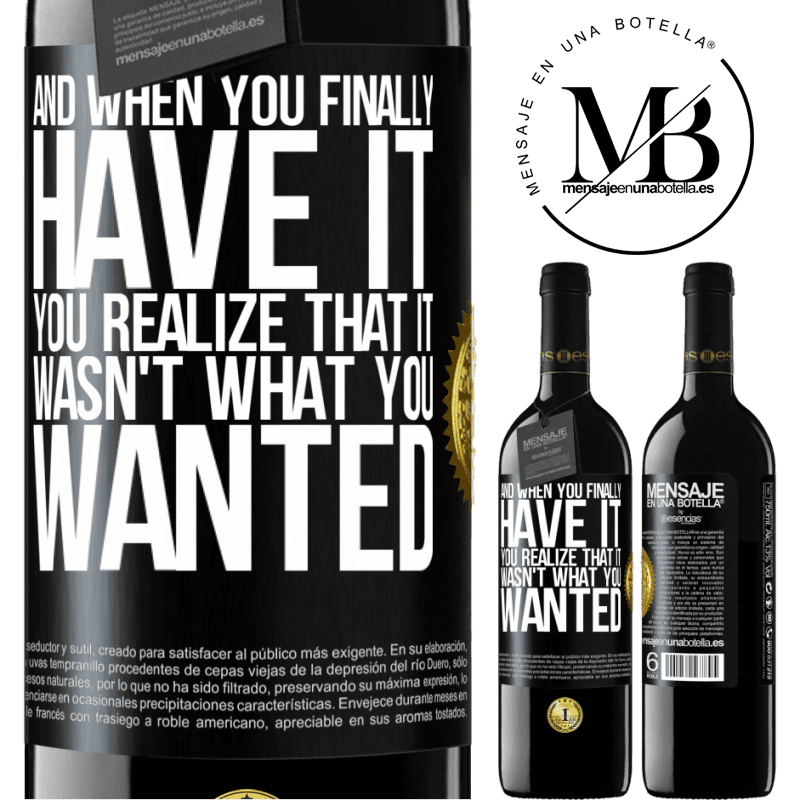 24,95 € Free Shipping | Red Wine RED Edition Crianza 6 Months And when you finally have it, you realize that it wasn't what you wanted Black Label. Customizable label Aging in oak barrels 6 Months Harvest 2018 Tempranillo