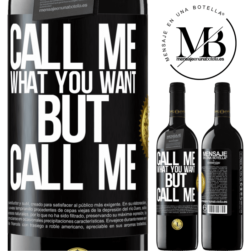 24,95 € Free Shipping | Red Wine RED Edition Crianza 6 Months Call me what you want, but call me Black Label. Customizable label Aging in oak barrels 6 Months Harvest 2018 Tempranillo