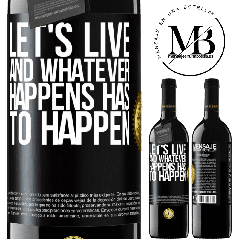 24,95 € Free Shipping | Red Wine RED Edition Crianza 6 Months Let's live. And whatever happens has to happen Black Label. Customizable label Aging in oak barrels 6 Months Harvest 2018 Tempranillo