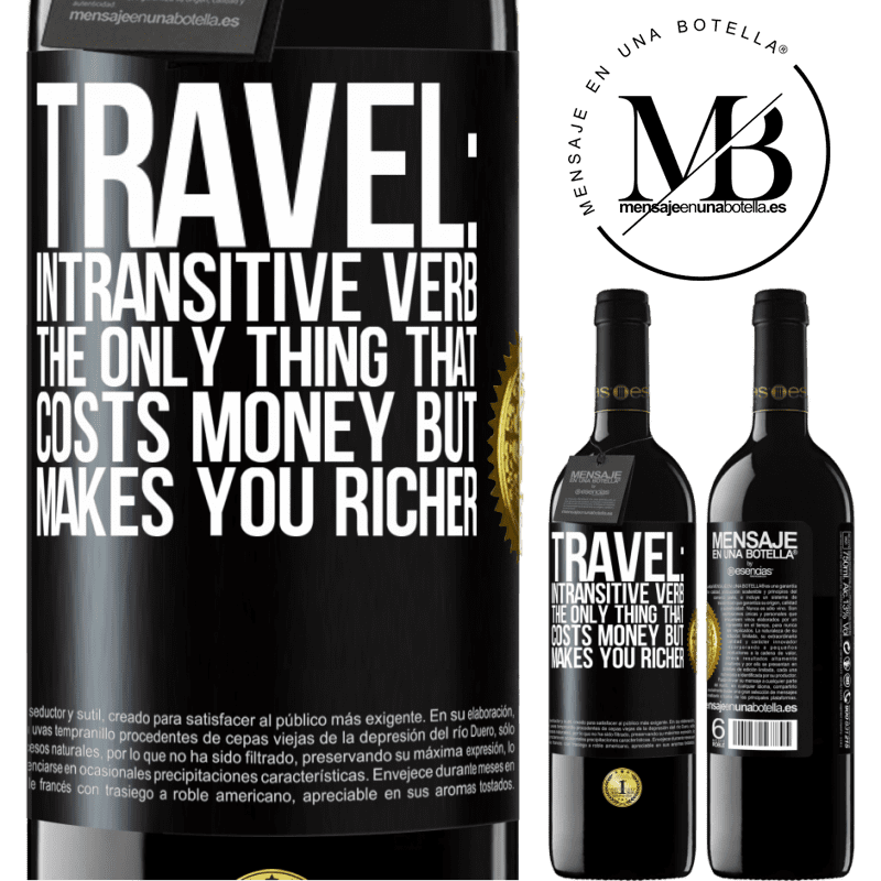 24,95 € Free Shipping | Red Wine RED Edition Crianza 6 Months Travel: intransitive verb. The only thing that costs money but makes you richer Black Label. Customizable label Aging in oak barrels 6 Months Harvest 2018 Tempranillo