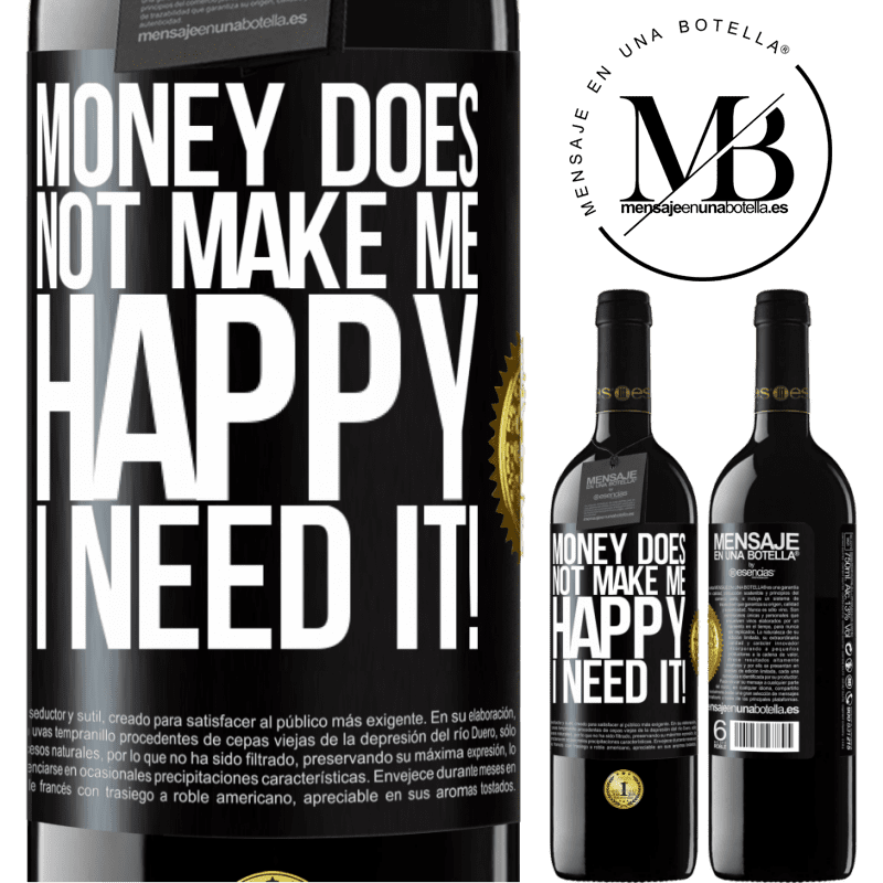 24,95 € Free Shipping | Red Wine RED Edition Crianza 6 Months Money does not make me happy. I need it! Black Label. Customizable label Aging in oak barrels 6 Months Harvest 2018 Tempranillo