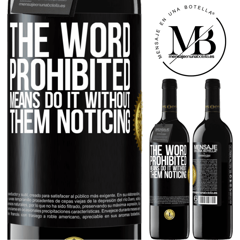 24,95 € Free Shipping | Red Wine RED Edition Crianza 6 Months The word PROHIBITED means do it without them noticing Black Label. Customizable label Aging in oak barrels 6 Months Harvest 2018 Tempranillo