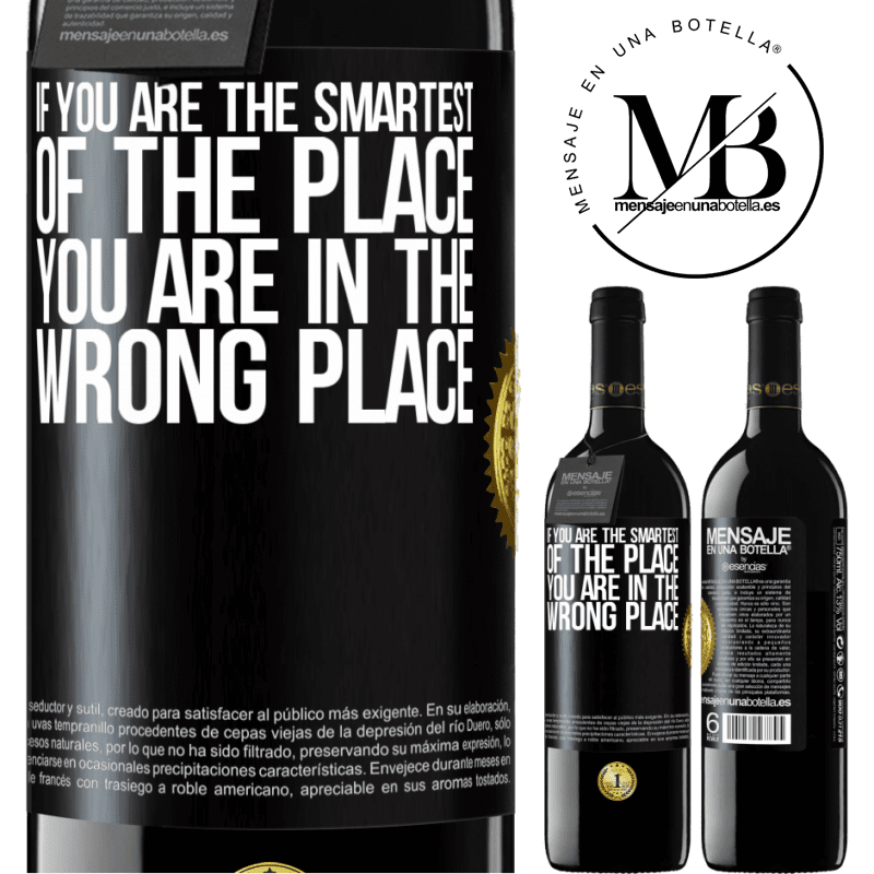 24,95 € Free Shipping | Red Wine RED Edition Crianza 6 Months If you are the smartest of the place, you are in the wrong place Black Label. Customizable label Aging in oak barrels 6 Months Harvest 2018 Tempranillo