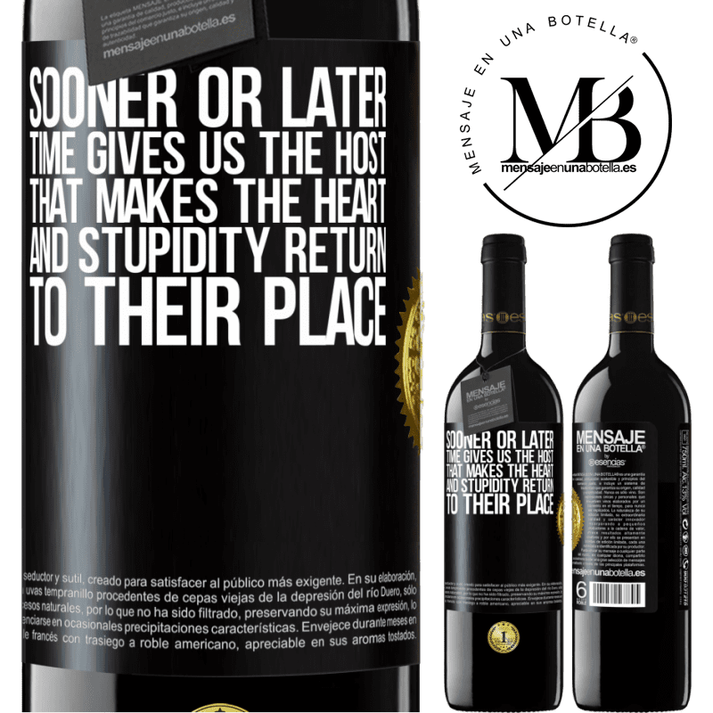 24,95 € Free Shipping   Red Wine RED Edition Crianza 6 Months Sooner or later time gives us the host that makes the heart and stupidity return to their place Black Label. Customizable label Aging in oak barrels 6 Months Harvest 2018 Tempranillo