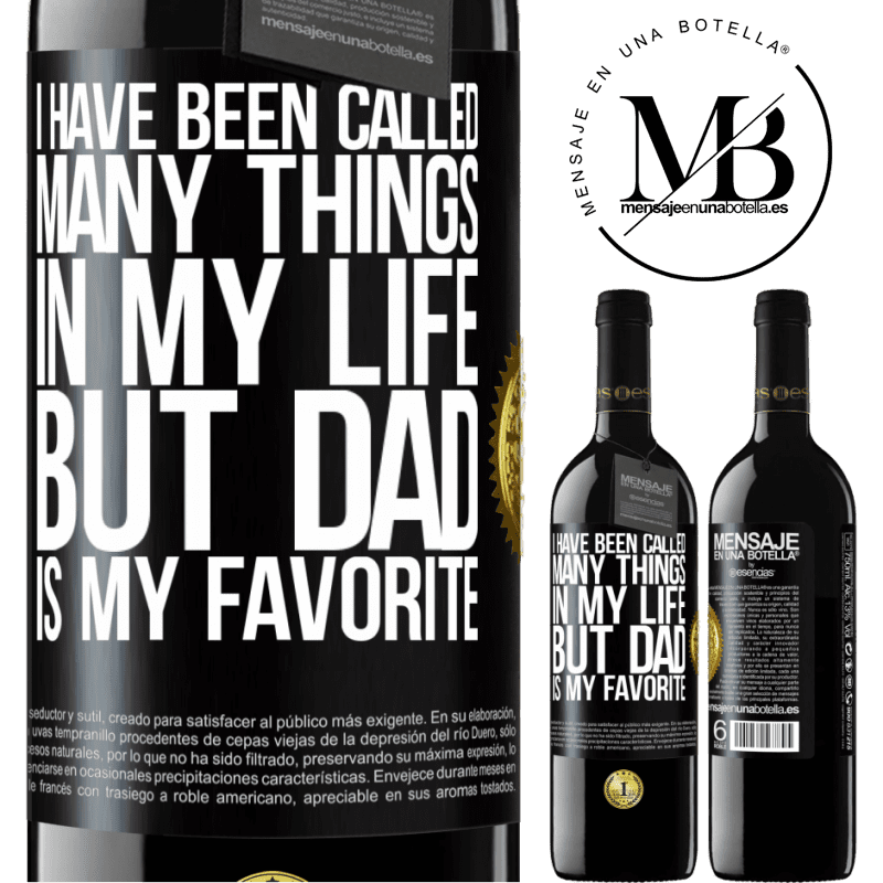 24,95 € Free Shipping | Red Wine RED Edition Crianza 6 Months I have been called many things in my life, but dad is my favorite Black Label. Customizable label Aging in oak barrels 6 Months Harvest 2018 Tempranillo