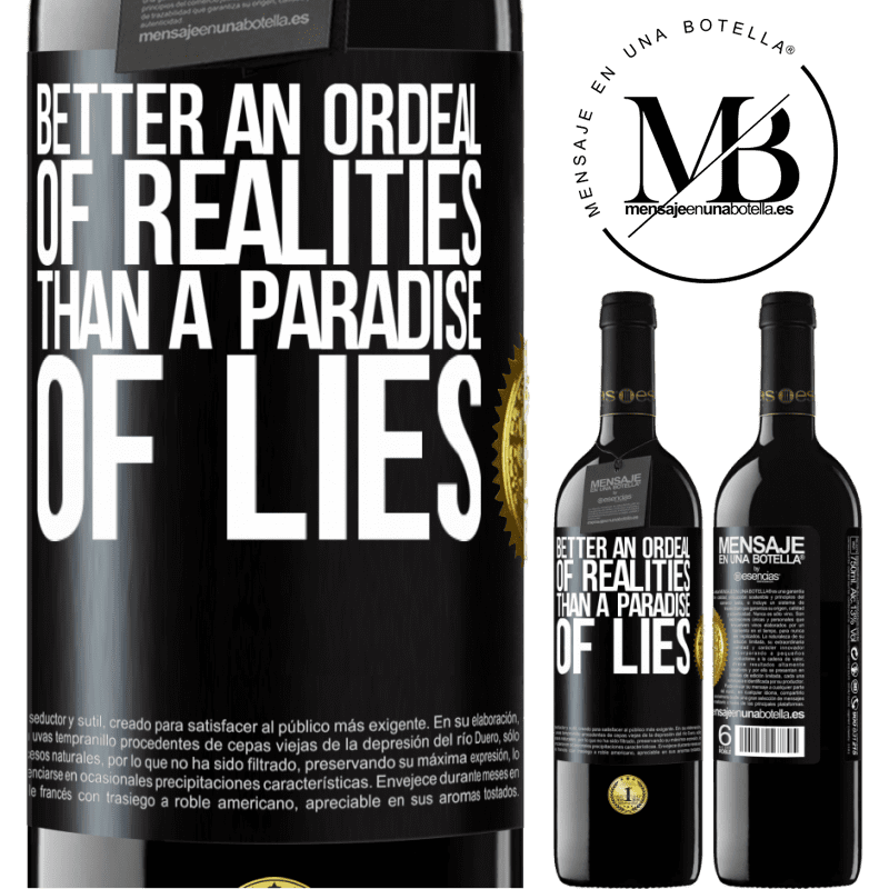 24,95 € Free Shipping | Red Wine RED Edition Crianza 6 Months Better an ordeal of realities than a paradise of lies Black Label. Customizable label Aging in oak barrels 6 Months Harvest 2018 Tempranillo
