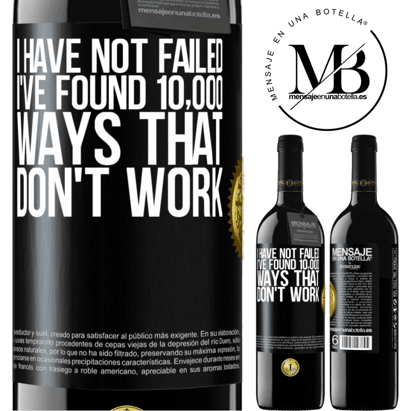 24,95 € Free Shipping | Red Wine RED Edition Crianza 6 Months I have not failed. I've found 10,000 ways that don't work Black Label. Customizable label Aging in oak barrels 6 Months Harvest 2018 Tempranillo
