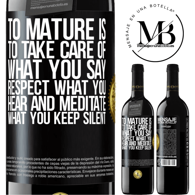 24,95 € Free Shipping | Red Wine RED Edition Crianza 6 Months To mature is to take care of what you say, respect what you hear and meditate what you keep silent Black Label. Customizable label Aging in oak barrels 6 Months Harvest 2018 Tempranillo