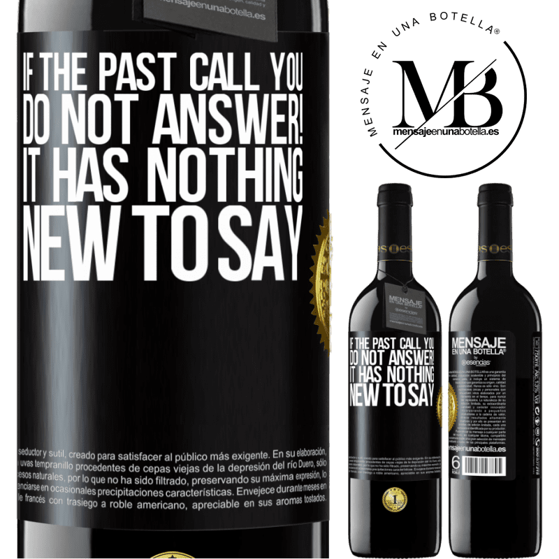 24,95 € Free Shipping   Red Wine RED Edition Crianza 6 Months If the past call you, do not answer! It has nothing new to say Black Label. Customizable label Aging in oak barrels 6 Months Harvest 2018 Tempranillo