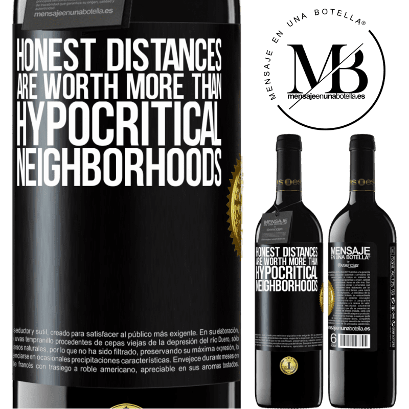 24,95 € Free Shipping | Red Wine RED Edition Crianza 6 Months Honest distances are worth more than hypocritical neighborhoods Black Label. Customizable label Aging in oak barrels 6 Months Harvest 2018 Tempranillo
