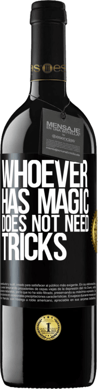 24,95 € | Red Wine RED Edition Crianza 6 Months Whoever has magic does not need tricks Black Label. Customizable label Aging in oak barrels 6 Months Harvest 2018 Tempranillo