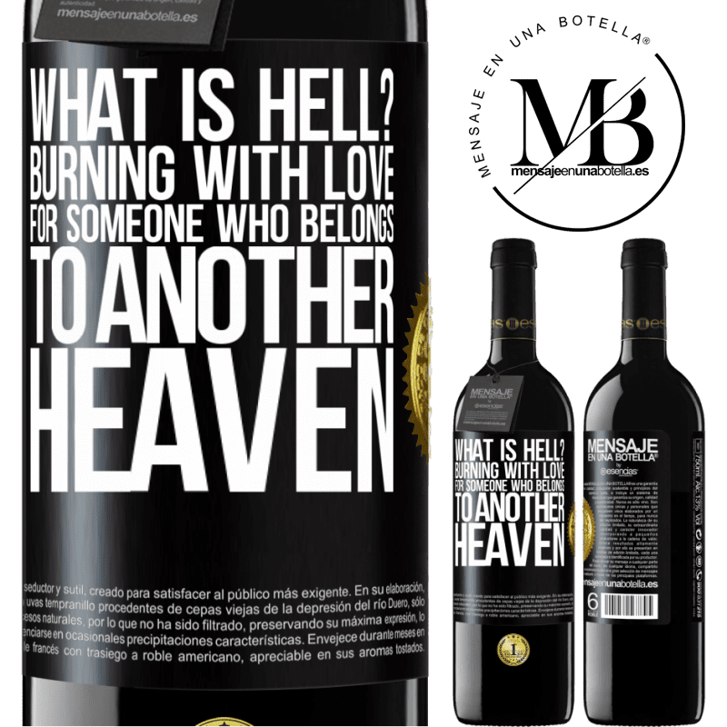 24,95 € Free Shipping | Red Wine RED Edition Crianza 6 Months what is hell? Burning with love for someone who belongs to another heaven Black Label. Customizable label Aging in oak barrels 6 Months Harvest 2018 Tempranillo