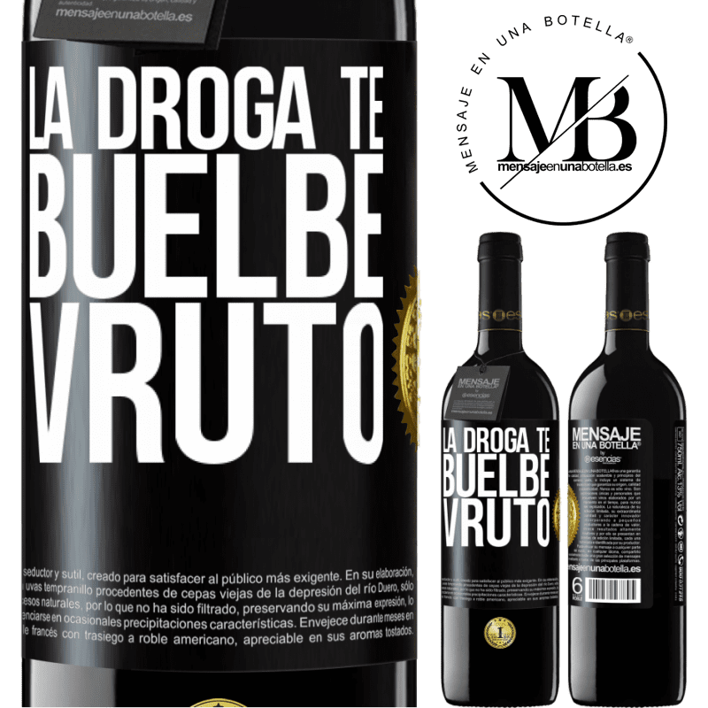 24,95 € Free Shipping | Red Wine RED Edition Crianza 6 Months La droga te buelbe vruto Black Label. Customizable label Aging in oak barrels 6 Months Harvest 2018 Tempranillo