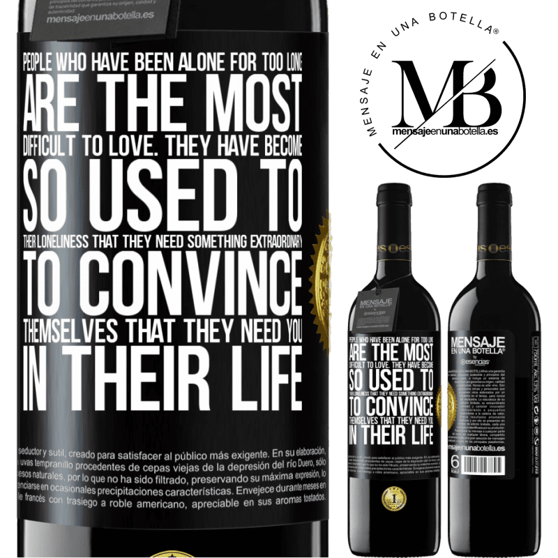 24,95 € Free Shipping | Red Wine RED Edition Crianza 6 Months People who have been alone for too long, are the most difficult to love. They have become so used to their loneliness that Black Label. Customizable label Aging in oak barrels 6 Months Harvest 2018 Tempranillo