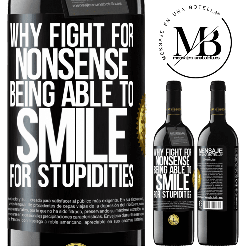 24,95 € Free Shipping | Red Wine RED Edition Crianza 6 Months Why fight for nonsense being able to smile for stupidities Black Label. Customizable label Aging in oak barrels 6 Months Harvest 2018 Tempranillo
