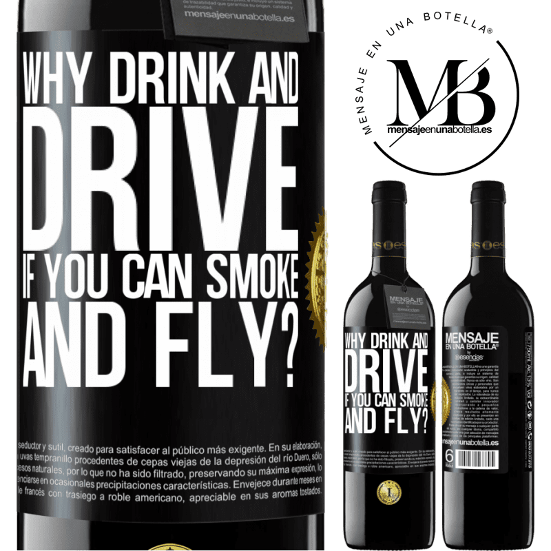 24,95 € Free Shipping | Red Wine RED Edition Crianza 6 Months why drink and drive if you can smoke and fly? Black Label. Customizable label Aging in oak barrels 6 Months Harvest 2018 Tempranillo