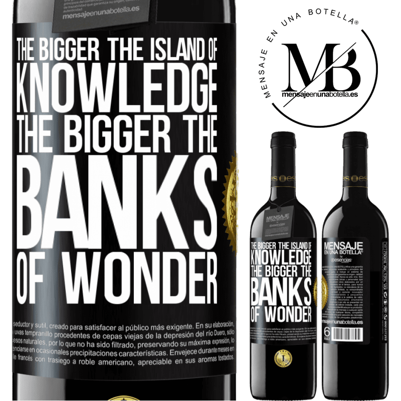 24,95 € Free Shipping | Red Wine RED Edition Crianza 6 Months The bigger the island of knowledge, the bigger the banks of wonder Black Label. Customizable label Aging in oak barrels 6 Months Harvest 2018 Tempranillo