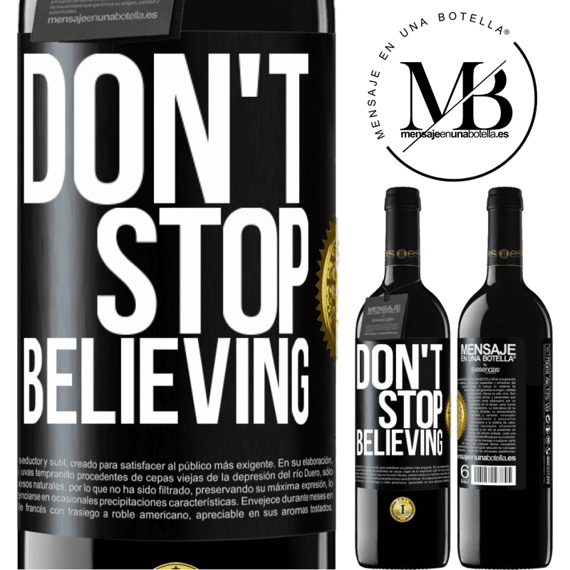 24,95 € Free Shipping | Red Wine RED Edition Crianza 6 Months Don't stop believing Black Label. Customizable label Aging in oak barrels 6 Months Harvest 2018 Tempranillo