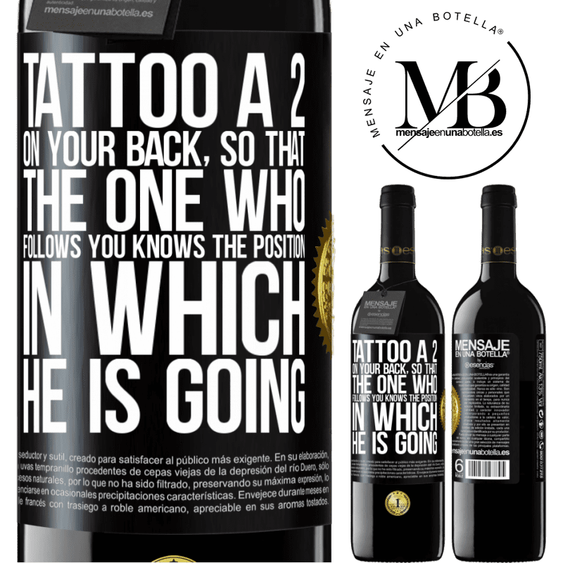 24,95 € Free Shipping | Red Wine RED Edition Crianza 6 Months Tattoo a 2 on your back, so that the one who follows you knows the position in which he is going Black Label. Customizable label Aging in oak barrels 6 Months Harvest 2018 Tempranillo