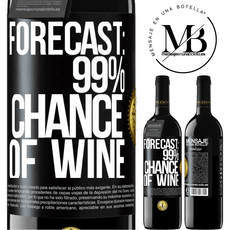 24,95 € Free Shipping   Red Wine RED Edition Crianza 6 Months Forecast: 99% chance of wine Black Label. Customizable label Aging in oak barrels 6 Months Harvest 2018 Tempranillo