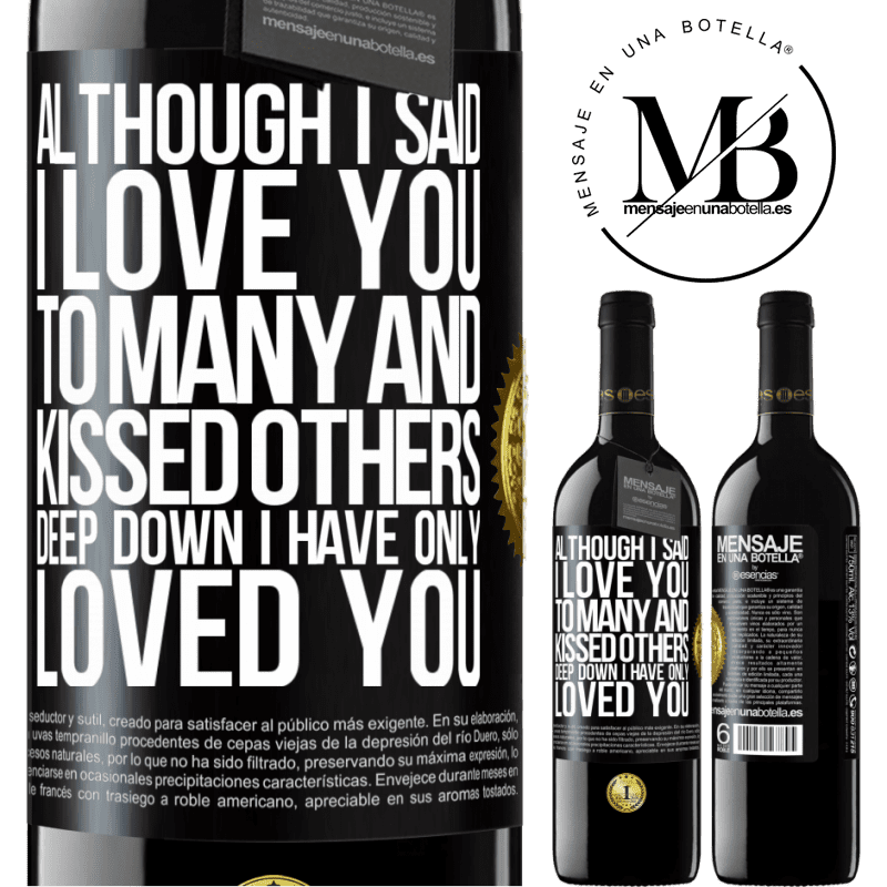 24,95 € Free Shipping | Red Wine RED Edition Crianza 6 Months Although I said I love you to many and kissed others, deep down I have only loved you Black Label. Customizable label Aging in oak barrels 6 Months Harvest 2018 Tempranillo