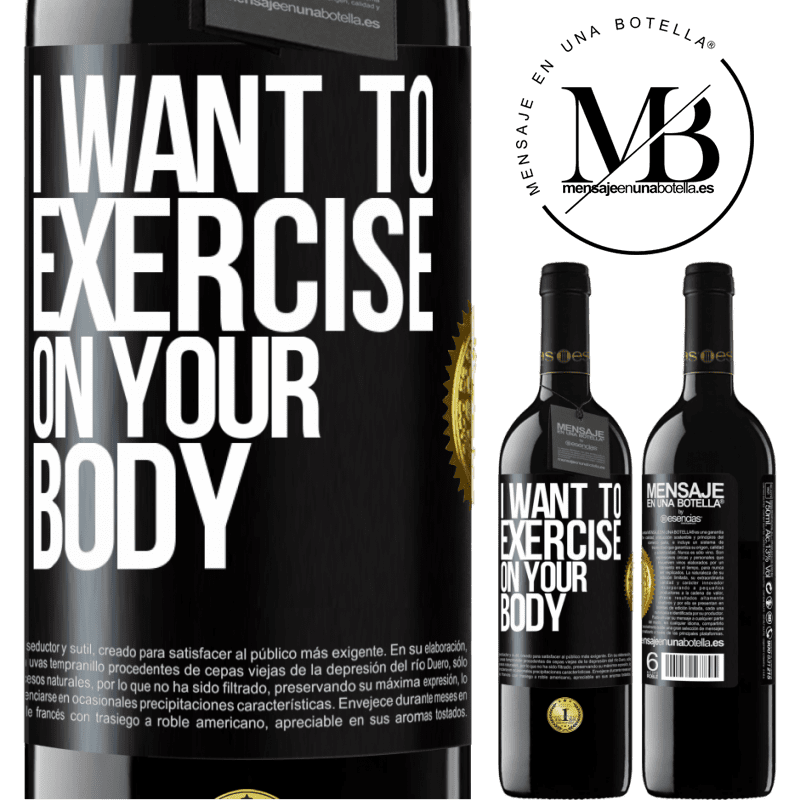 24,95 € Free Shipping | Red Wine RED Edition Crianza 6 Months I want to exercise on your body Black Label. Customizable label Aging in oak barrels 6 Months Harvest 2018 Tempranillo