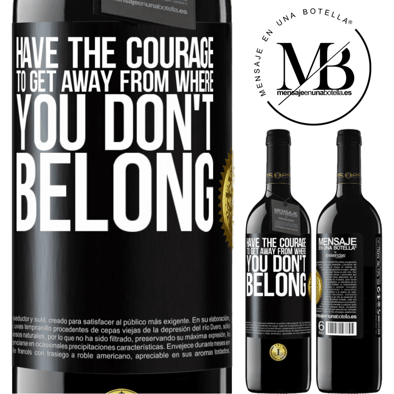 24,95 € Free Shipping | Red Wine RED Edition Crianza 6 Months Have the courage to get away from where you don't belong Black Label. Customizable label Aging in oak barrels 6 Months Harvest 2018 Tempranillo