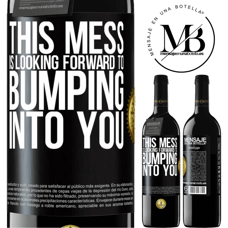 24,95 € Free Shipping | Red Wine RED Edition Crianza 6 Months This mess is looking forward to bumping into you Black Label. Customizable label Aging in oak barrels 6 Months Harvest 2018 Tempranillo