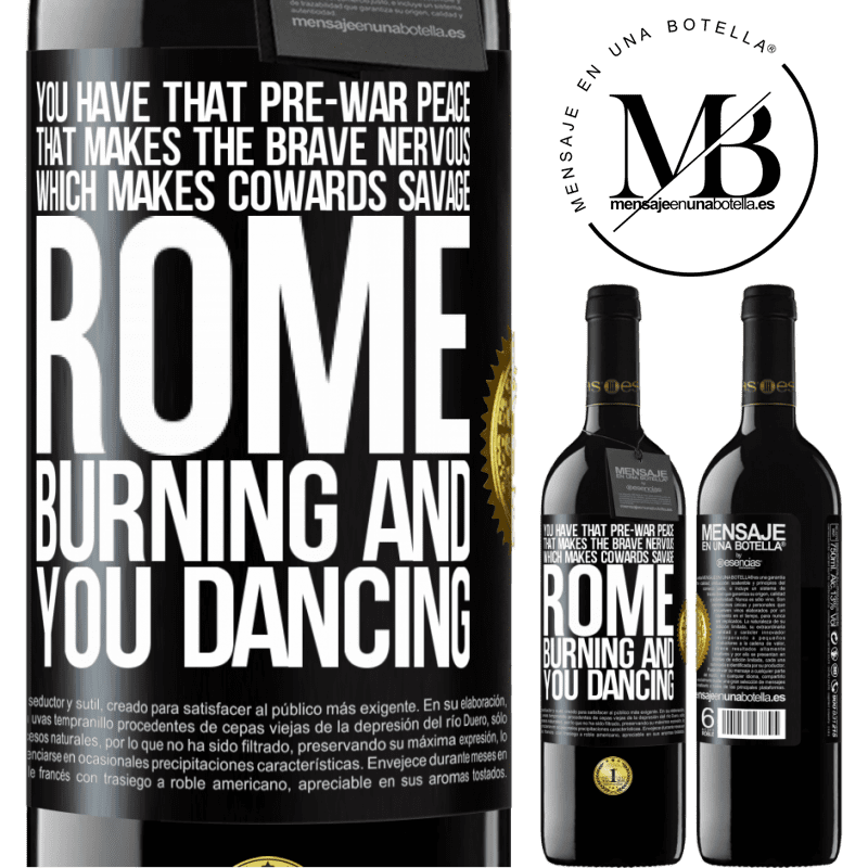 24,95 € Free Shipping | Red Wine RED Edition Crianza 6 Months You have that pre-war peace that makes the brave nervous, which makes cowards savage. Rome burning and you dancing Black Label. Customizable label Aging in oak barrels 6 Months Harvest 2018 Tempranillo