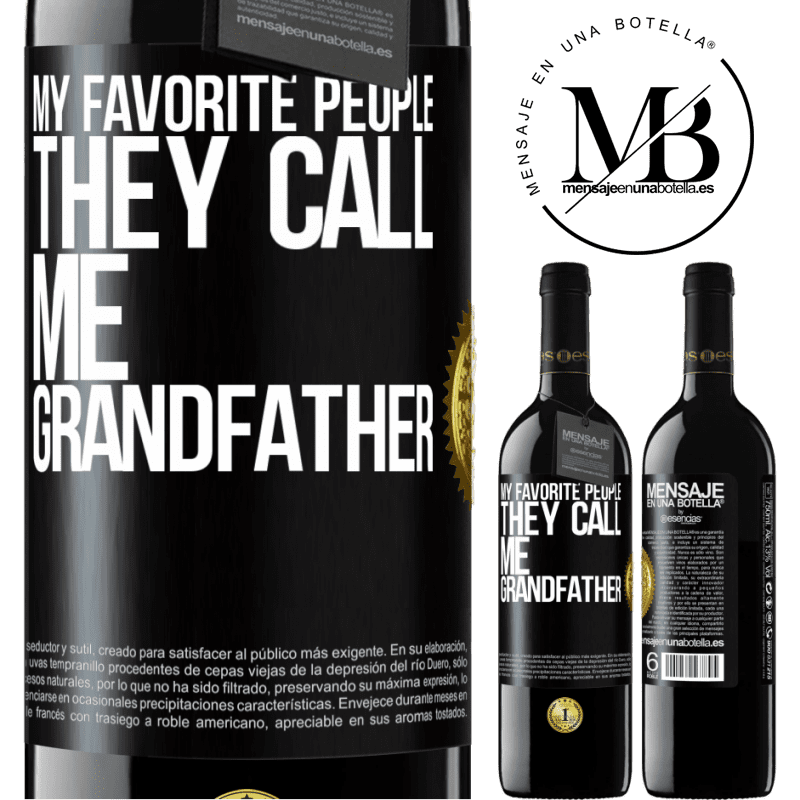 24,95 € Free Shipping | Red Wine RED Edition Crianza 6 Months My favorite people, they call me grandfather Black Label. Customizable label Aging in oak barrels 6 Months Harvest 2018 Tempranillo